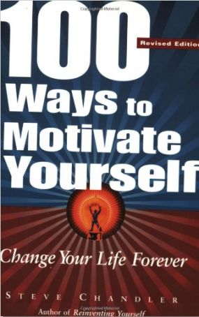 Our readers book suggestions: 100 Ways To Motivate Yourself