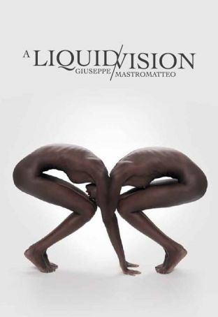 A Liquid Vision by Giuseppe Mastromatteo