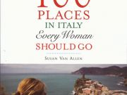 The book of the week:100 Places in Italy Every Woman Should Go by Susan Van Allen